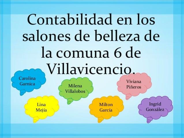 Contabilidad en los salones de belleza de    la comuna 6 de     Villavicencio.Carolina                                    ...