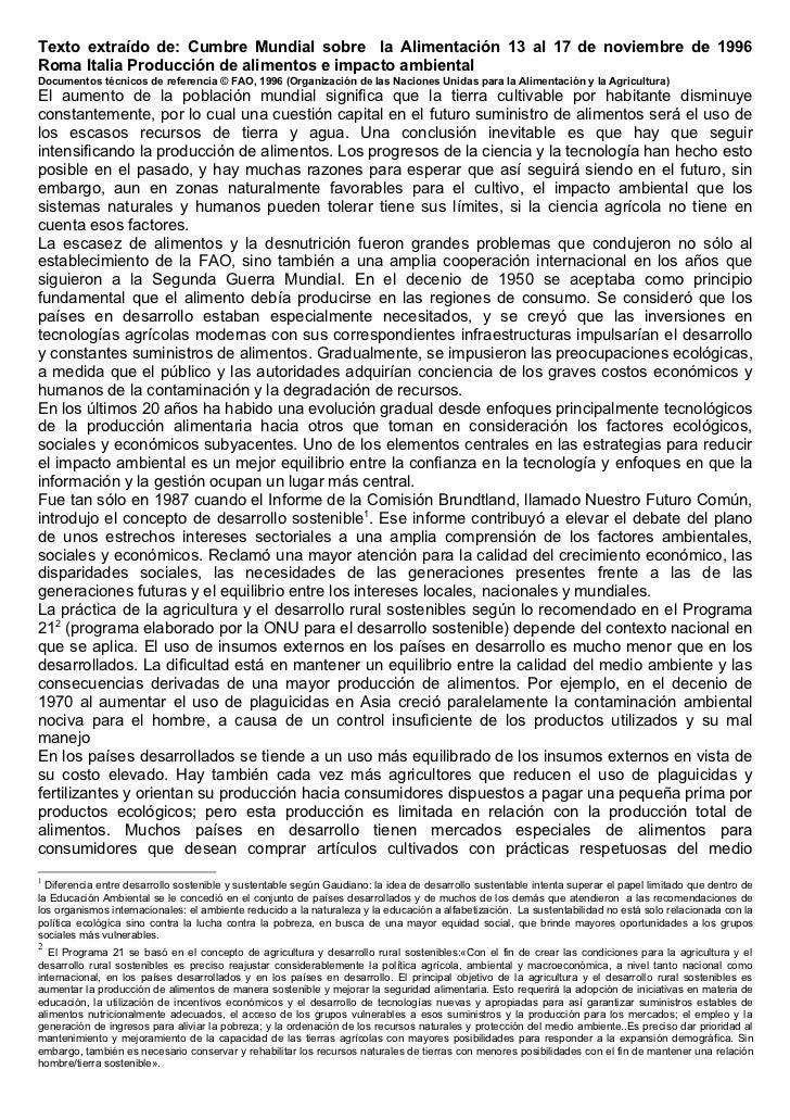 Texto extraído de: Cumbre Mundial sobre la Alimentación 13 al 17 de noviembre de 1996Roma Italia Producción de alimentos e...