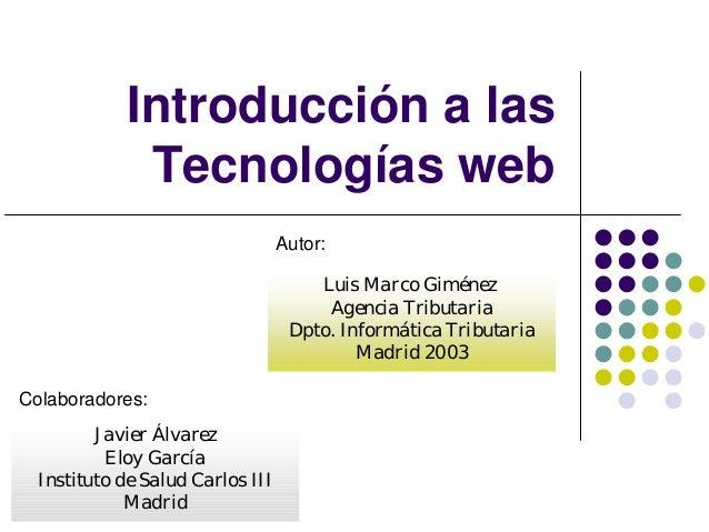 Introducción a las             Tecnologías web                                  Autor:                                    ...