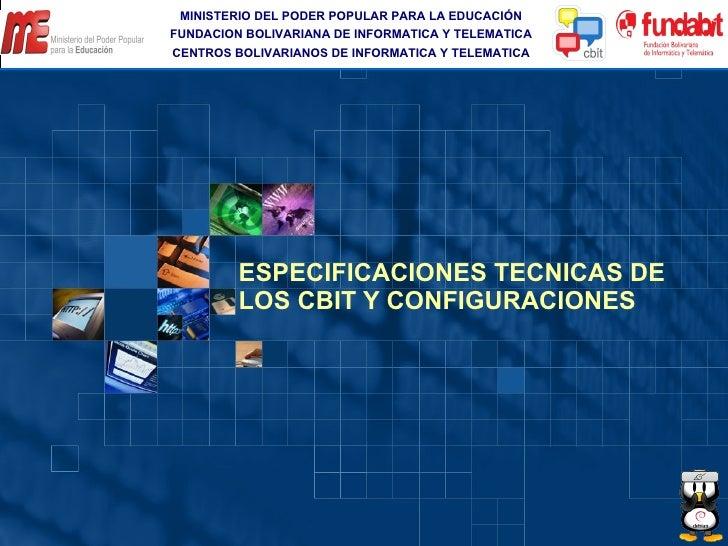 MINISTERIO DEL PODER POPULAR PARA LA EDUCACIÓN FUNDACION BOLIVARIANA DE INFORMATICA Y TELEMATICA CENTROS BOLIVARIANOS DE I...