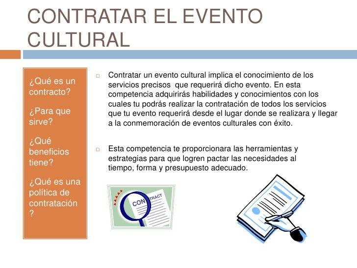 CONTRATAR EL EVENTO CULTURAL<br />¿Qué es un contracto?<br />¿Para que sirve?<br />¿Qué beneficios tiene?<br />¿Qué es un...