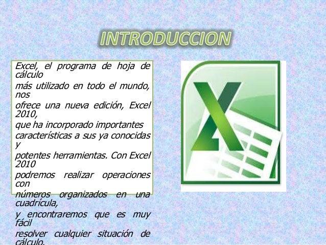 Excel, el programa de hoja de cálculo más utilizado en todo el mundo, nos ofrece una nueva edición, Excel 2010, que ha inc...