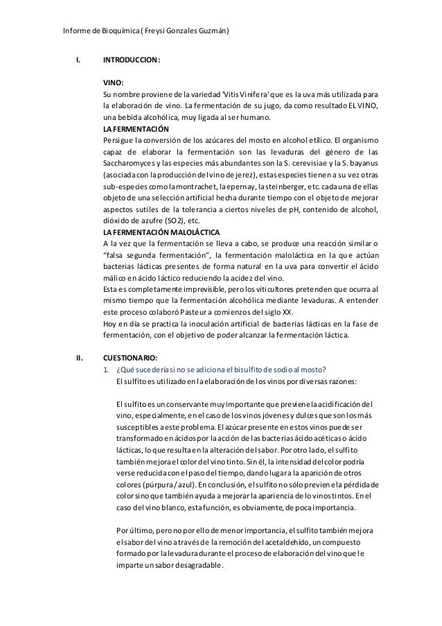 Informe de Bioquímica ( Freysi Gonzales Guzmán)  I. INTRODUCCION:  VINO:  Su nombre proviene de la variedad 'Vitis Vinifer...