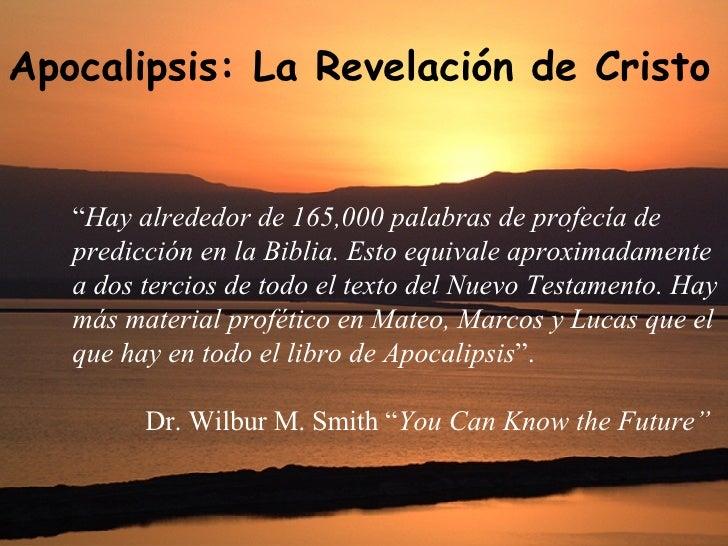 """Apocalipsis: La Revelación de Cristo """" Hay alrededor de 165,000 palabras de profecía de predicción en la Biblia. Esto equi..."""
