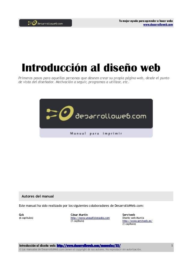 Tu mejor ayuda para aprender a hacer webs www.desarrolloweb.com Introducción al diseño web Primeros pasos para aquellas pe...