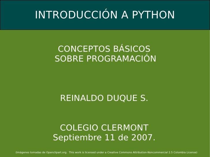 CONCEPTOS BÁSICOS SOBRE PROGRAMACIÓN REINALDO DUQUE S. COLEGIO CLERMONT Septiembre 11 de 2007. (Imágenes tomadas de Opencl...
