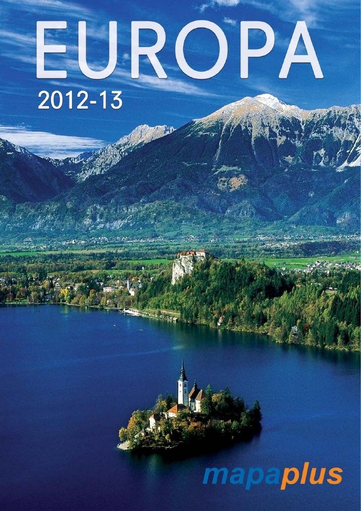 Europa de Mapaplus    La mejor programación, la mejor selección de itinerarios por toda Europa, la    mejor relación de ca...