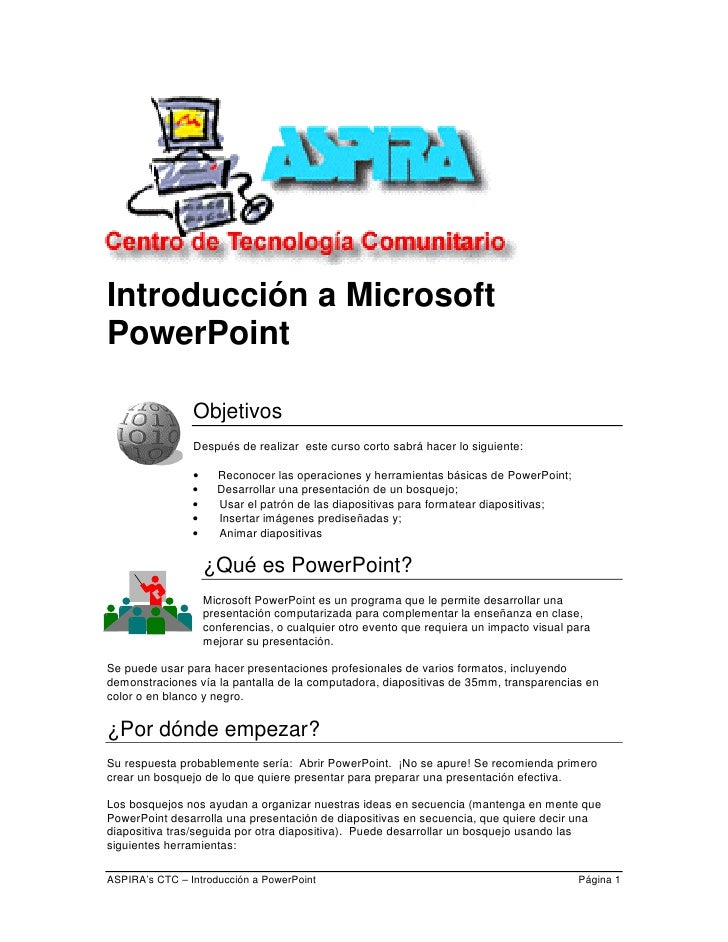 Introducción a Microsoft PowerPoint                  Objetivos                 Después de realizar este curso corto sabrá ...