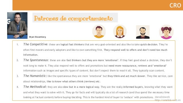 @analisisweb http://analisis-web.es CRO Patrones de comportamiento Bryan Eissemberg 1. The Competitive: these are logical ...