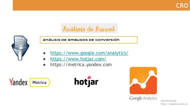 @analisisweb http://analisis-web.es CRO Análisis de Funnel análisis de embudos de conversión ● https://www.google.com/anal...