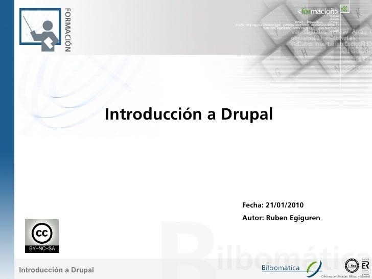 Introducción a Drupal                                              Fecha: 21/01/2010                                      ...