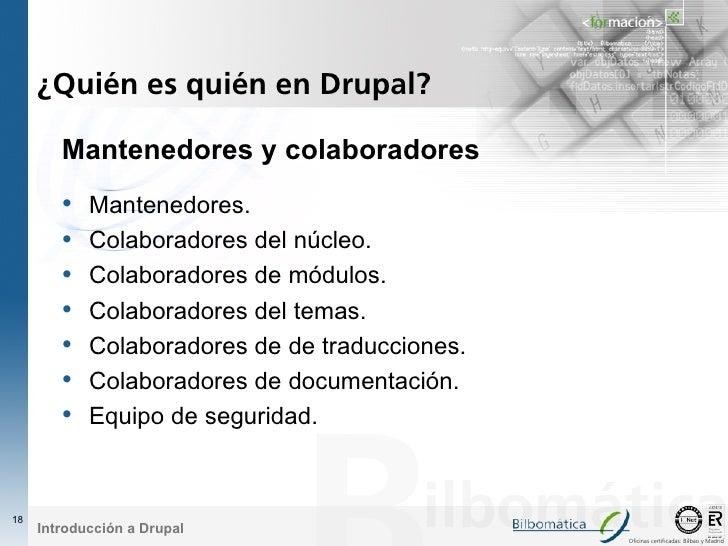 ¿Quién es quién en Drupal?          Mantenedores y colaboradores         •   Mantenedores.         •   Colaboradores del n...