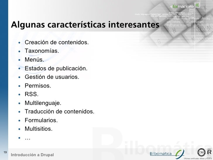 Algunas características interesantes         •   Creación de contenidos.         •   Taxonomías.         •   Menús.       ...
