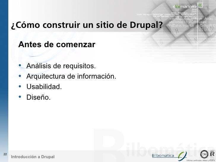 ¿Cómo construir un sitio de Drupal?          Antes de comenzar          •   Análisis de requisitos.         •   Arquitectu...