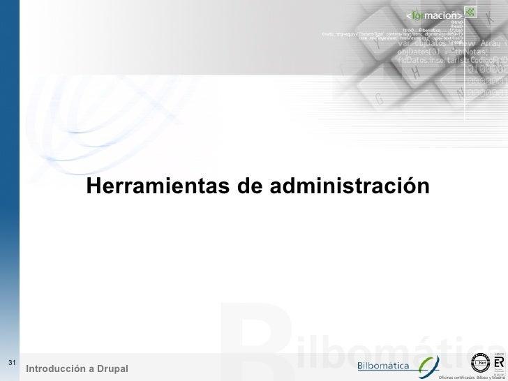 Herramientas de administración     31      Introducción a Drupal                                                   Oficina...