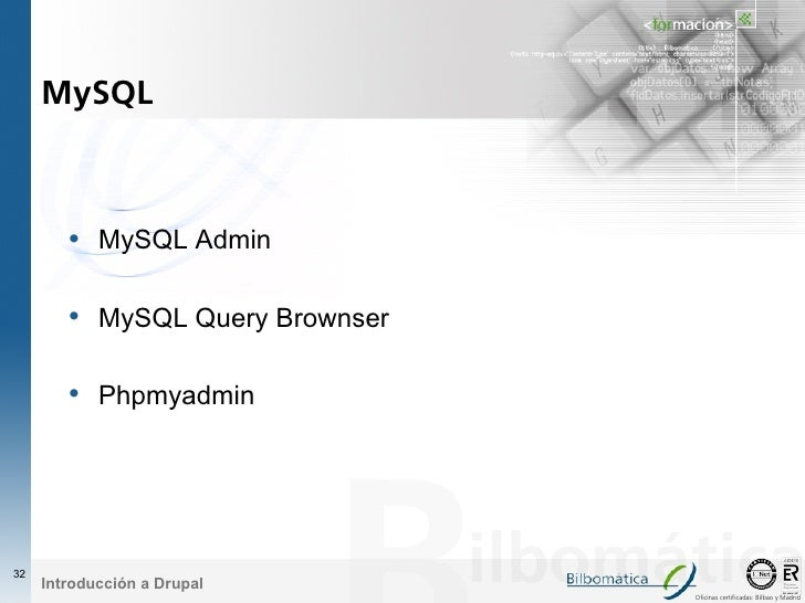 MySQL            • MySQL Admin          • MySQL Query Brownser          • Phpmyadmin     32      Introducción a Drupal    ...