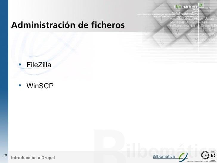 Administración de ficheros            • FileZilla          • WinSCP     33      Introducción a Drupal                     ...