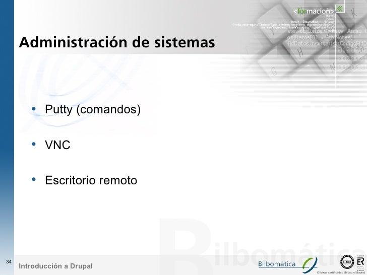 Administración de sistemas            • Putty (comandos)          • VNC          • Escritorio remoto     34      Introducc...
