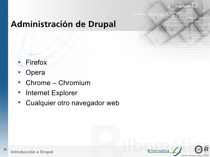 Administración de Drupal            •   Firefox         •   Opera         •   Chrome – Chromium         •   Internet Explo...