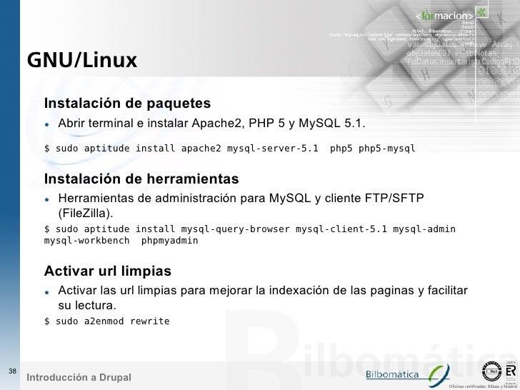 GNU/Linux         Instalación de paquetes         • Abrir terminal e instalar Apache2, PHP 5 y MySQL 5.1.         $ sudo a...