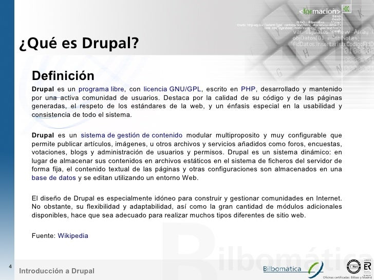 ¿Qué es Drupal?         Definición        Drupal es un programa libre, con licencia GNU/GPL, escrito en PHP, desarrollado ...
