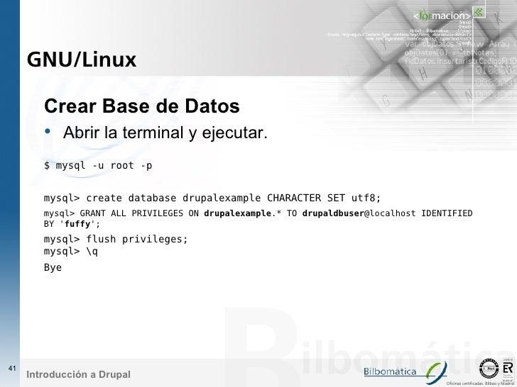 GNU/Linux          Crear Base de Datos         • Abrir la terminal y ejecutar.         $ mysql -u root -p           mysql>...