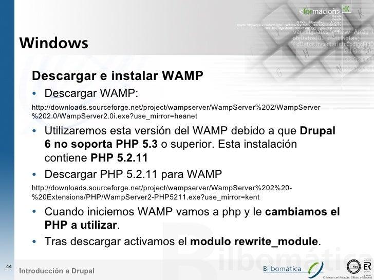 Windows          Descargar e instalar WAMP         • Descargar WAMP:         http://downloads.sourceforge.net/project/wamp...