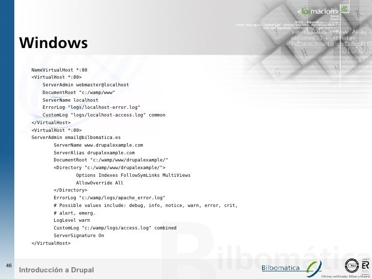 Windows         NameVirtualHost *:80         <VirtualHost *:80>            ServerAdmin webmaster@localhost            Docu...