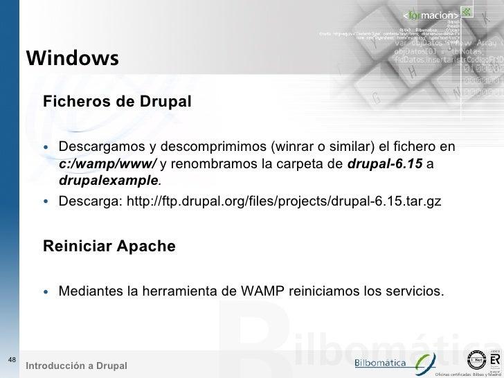 Windows          Ficheros de Drupal          • Descargamos y descomprimimos (winrar o similar) el fichero en           c:/...