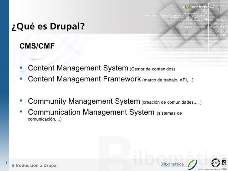 ¿Qué es Drupal?         CMS/CMF         • Content Management System (Gestor de contenidos)        • Content Management Fra...