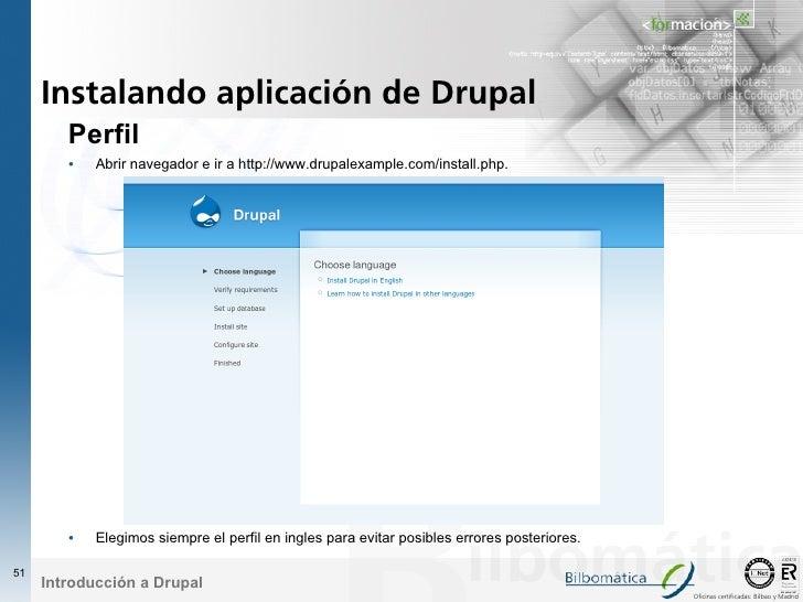 Instalando aplicación de Drupal         Perfil         •   Abrir navegador e ir a http://www.drupalexample.com/install.php...