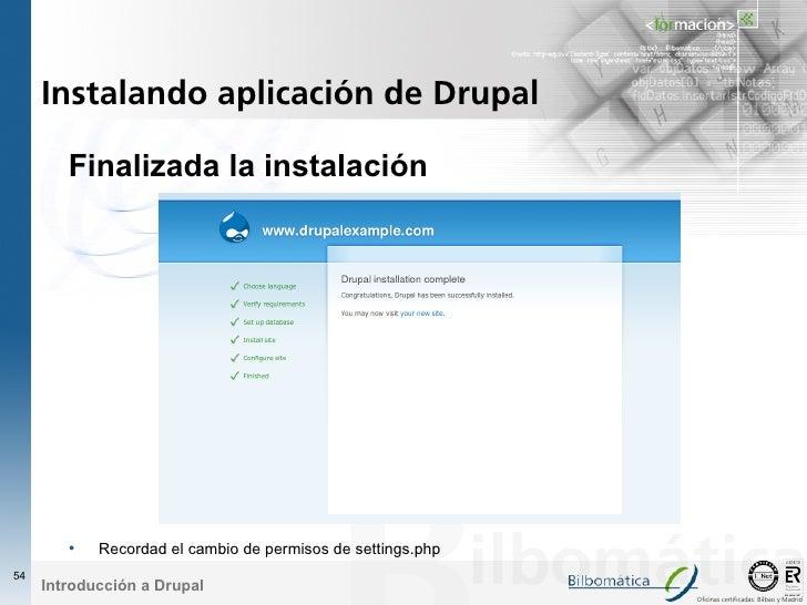 Instalando aplicación de Drupal          Finalizada la instalación             •   Recordad el cambio de permisos de setti...
