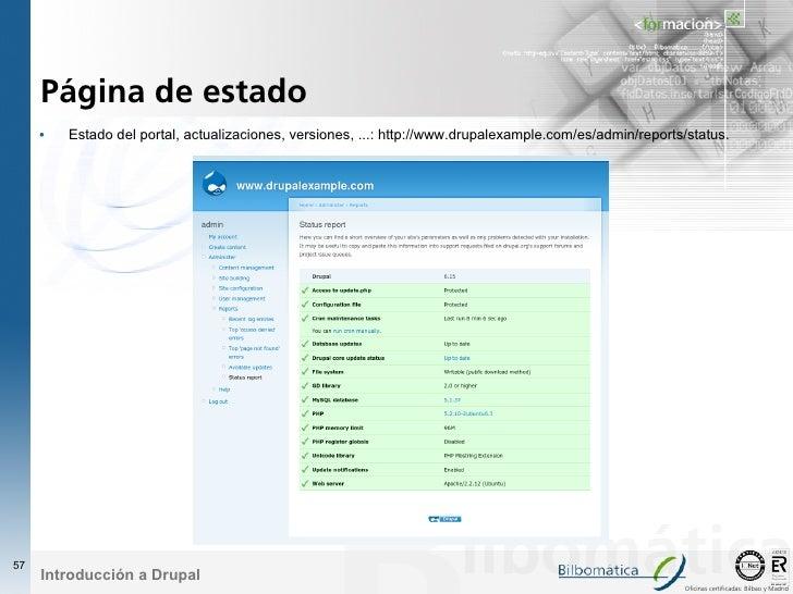 Página de estado      •   Estado del portal, actualizaciones, versiones, ...: http://www.drupalexample.com/es/admin/report...