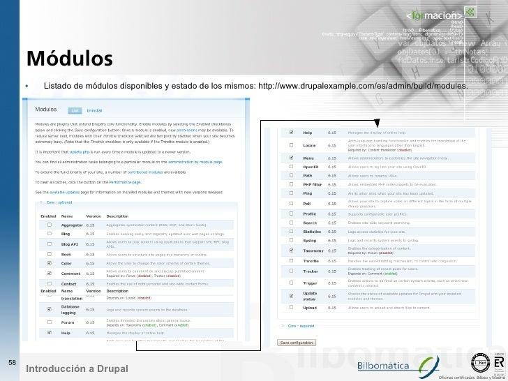 Módulos      •   Listado de módulos disponibles y estado de los mismos: http://www.drupalexample.com/es/admin/build/module...