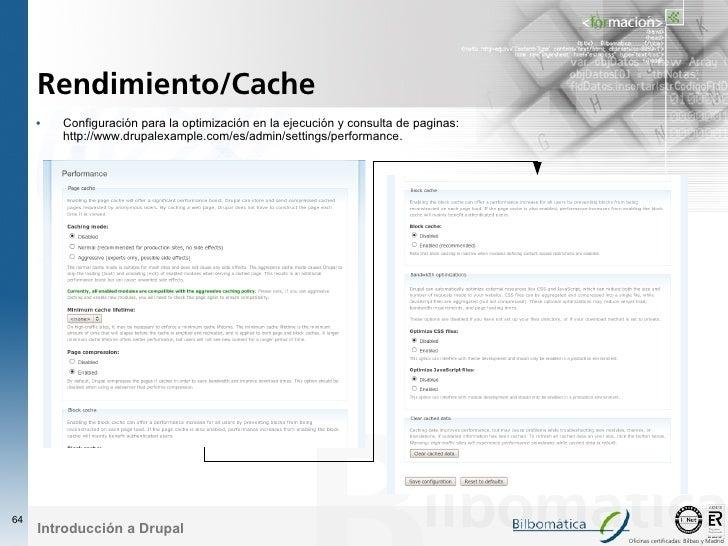 Rendimiento/Cache      •   Configuración para la optimización en la ejecución y consulta de paginas:          http://www.d...
