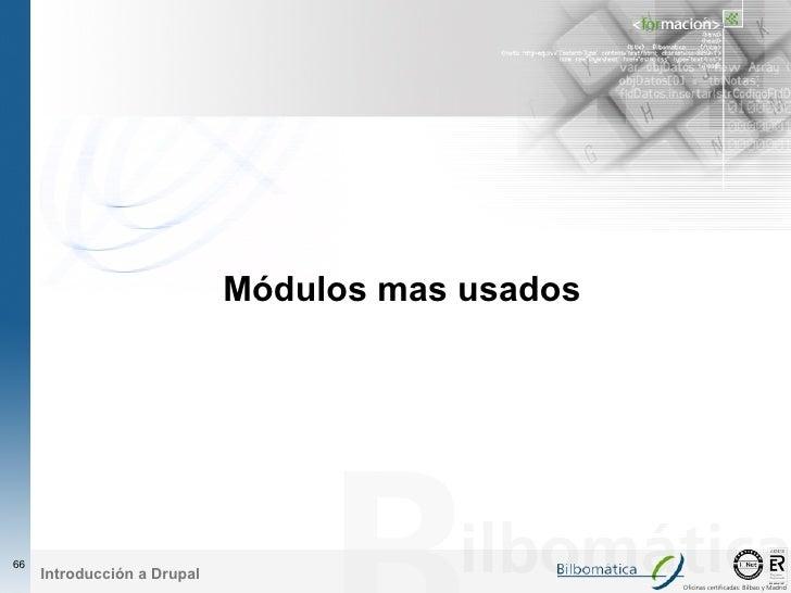 Módulos mas usados     66      Introducción a Drupal                                                   Oficinas certificad...
