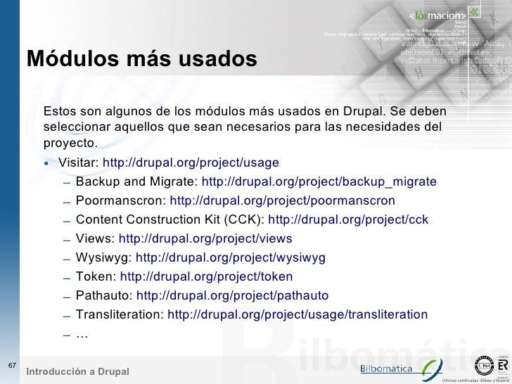 Módulos más usados          Estos son algunos de los módulos más usados en Drupal. Se deben         seleccionar aquellos q...