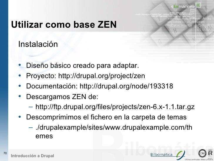 Utilizar como base ZEN         Instalación          •   Diseño básico creado para adaptar.         •   Proyecto: http://dr...