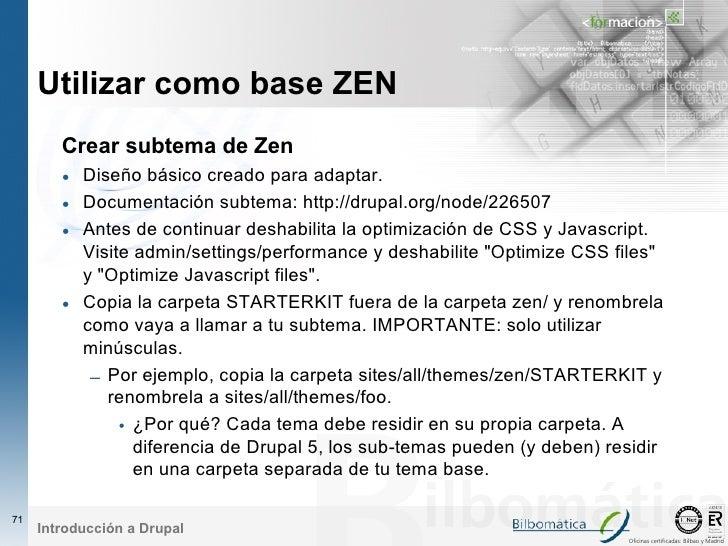 Utilizar como base ZEN         Crear subtema de Zen         • Diseño básico creado para adaptar.         • Documentación s...