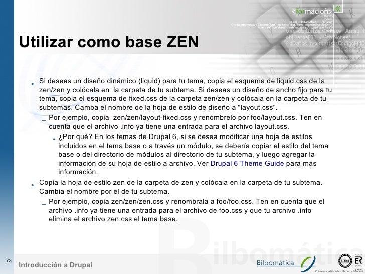 Utilizar como base ZEN          • Si deseas un diseño dinámico (liquid) para tu tema, copia el esquema de liquid.css de la...