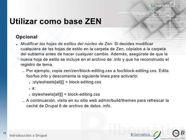 Utilizar como base ZEN         Opcional         • Modificar las hojas de estilos del núcleo de Zen: Si decides modificar  ...