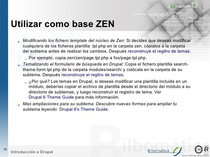 Utilizar como base ZEN         • Modificando los fichero template del núcleo de Zen: Si decides que deseas modificar      ...