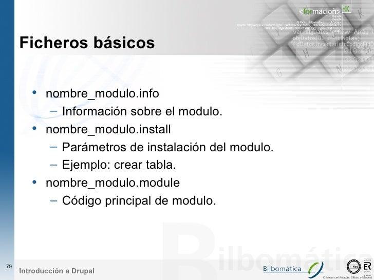 Ficheros básicos          • nombre_modulo.info              – Información sobre el modulo.         •   nombre_modulo.insta...
