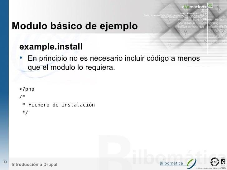 Modulo básico de ejemplo         example.install         • En principio no es necesario incluir código a menos            ...