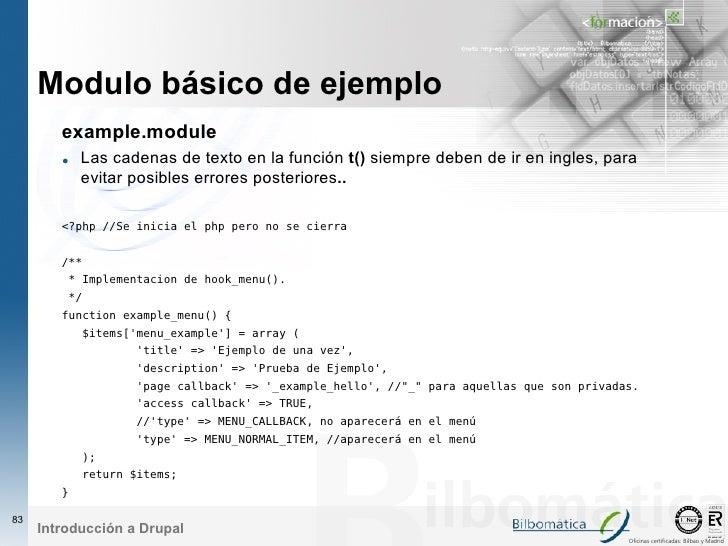 Modulo básico de ejemplo         example.module         • Las cadenas de texto en la función t() siempre deben de ir en in...