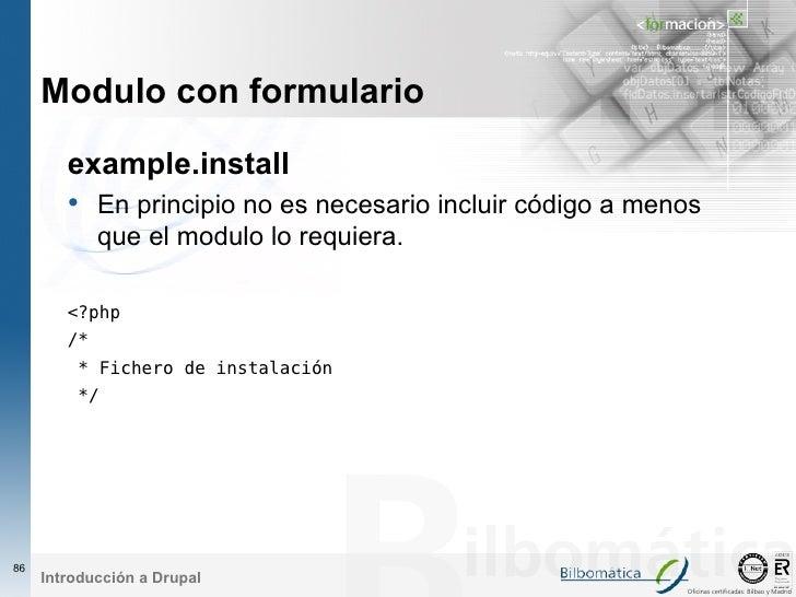 Modulo con formulario         example.install         • En principio no es necesario incluir código a menos              q...