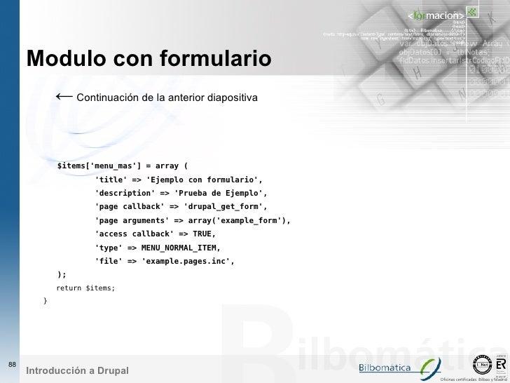 Modulo con formulario             ← Continuación de la anterior diapositiva               $items['menu_mas'] = array (    ...