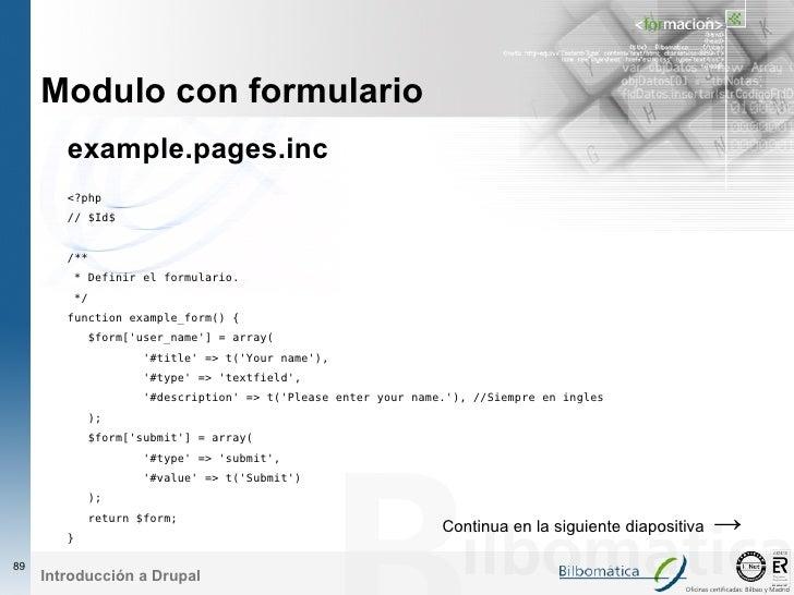 Modulo con formulario         example.pages.inc         <?php         // $Id$           /**             * Definir el formu...