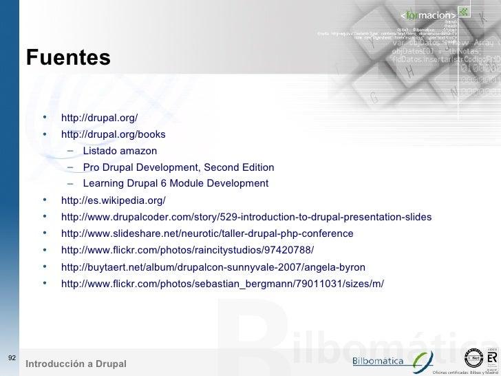 Fuentes          •   http://drupal.org/         •   http://drupal.org/books              – Listado amazon              – P...