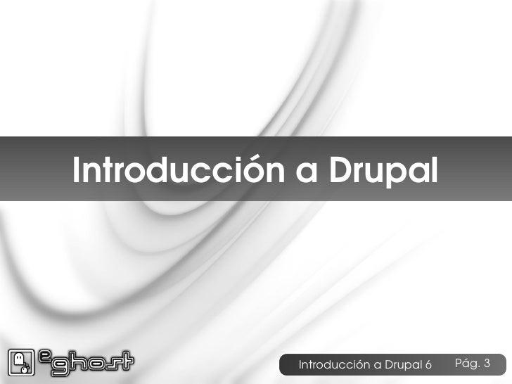 Introduccion a Drupal 6 e-ghost Slide 3